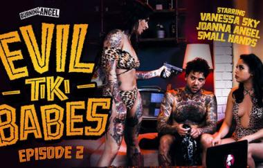 Joanna Angel, Vanessa Sky, Kleine Hände – Evil Tiki Babes: Episode 2 (BurningAngel)